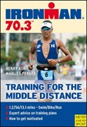 Meyer and Meyer Books Triathlon Training, Ironman 70.3 - Training for the Middle Distance